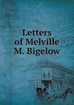 Letters of Melville M. Bigelow af Laurence P. Richmond