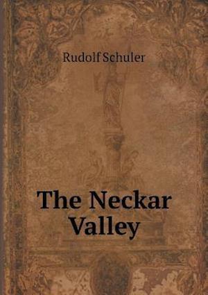 The Neckar Valley af Rudolf Schuler