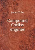 Compound Corliss Engines af James Tribe
