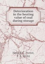 Deterioration in the Heating Value of Coal During Storage af Horace C. Porter, F. K. Ovitz