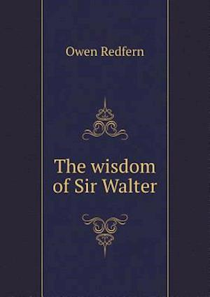 The Wisdom of Sir Walter af Owen Redfern