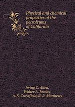 Physical and Chemical Properties of the Petroleums of California af Walter a. Jacobs, Irving C. Allen, A. S. Crossfield