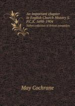 An Important Chapter in English Church History S.P.C.K. 1698-1904 Talbot Collection of British Pamphlets af May Cochrane