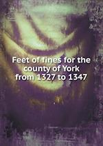 Feet of Fines for the County of York from 1327 to 1347 af W. Paley Baildon