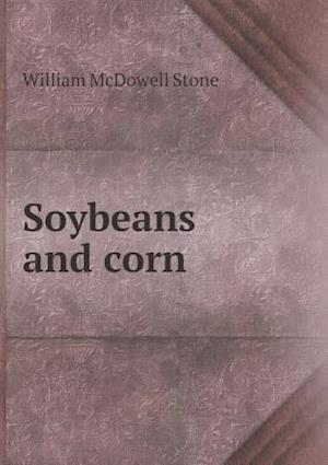 Soybeans and Corn af William McDowell Stone