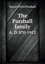 The Parshall Family A. D. 870-1913 af Horace Field Parshall