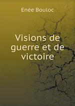 Visions de Guerre Et de Victoire af Enee Bouloc
