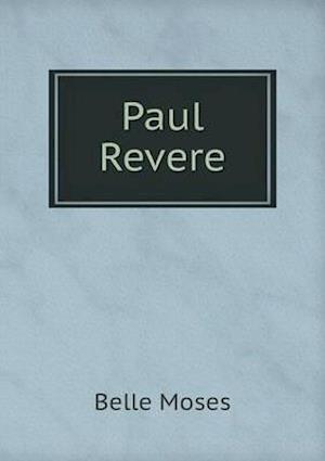 Paul Revere af Belle Moses