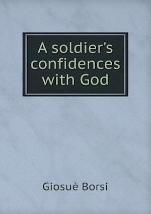 A Soldier's Confidences with God af Giosue Borsi, Pasquale Maltese