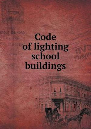 Code of Lighting School Buildings af Illuminating Engineering Society