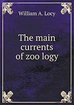 The Main Currents of Zoo Logy af William a. Locy