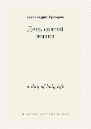 A Day of Holy Life af Arhimandrit Grigorij