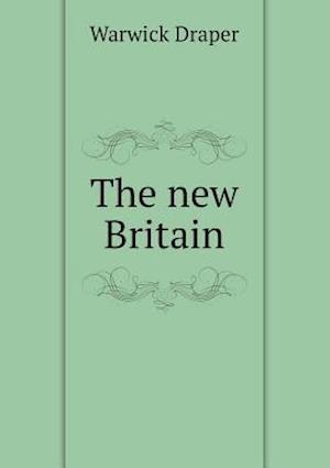 The New Britain af Warwick Draper