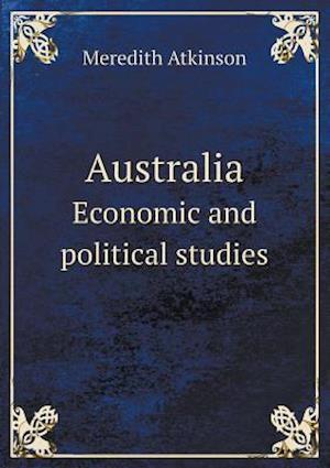 Australia Economic and Political Studies af Meredith Atkinson