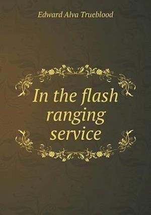 In the Flash Ranging Service af Edward Alva Trueblood
