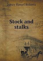 Stock and Stalks af James Russel Roberts