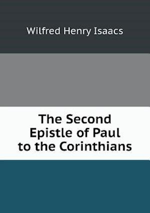 The Second Epistle of Paul to the Corinthians af Wilfred Henry Isaacs
