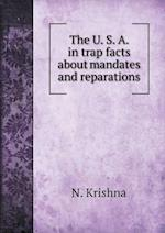 The U. S. A. in Trap Facts about Mandates and Reparations af N. Krishna