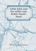 Little John and the Miller Join Robin Hood's Band af Perry Boyer Corneau