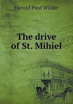 The Drive of St. Mihiel af Harold Paul Wilder