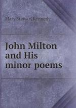 John Milton and His Minor Poems af Mary Stewart Kennedy