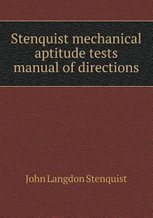 Stenquist Mechanical Aptitude Tests Manual of Directions af John Langdon Stenquist