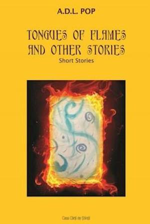 Tongues of Flames and Other Stories af Adriana Dana Listes Pop