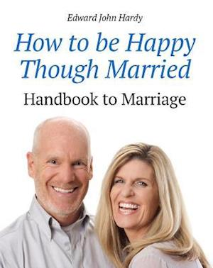 How to be Happy Though Married af Edward John Hardy