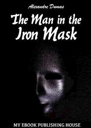 Man in the Iron Mask af Alexandre Dumas