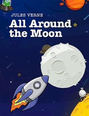 All Around the Moon af Jules Verne