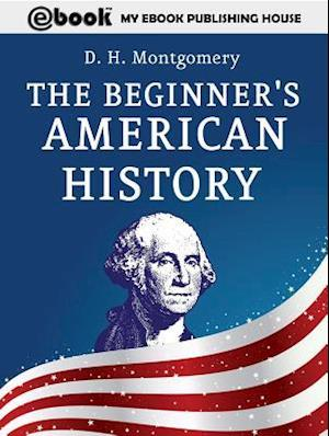 Beginner's American History af D. H. Montgomery