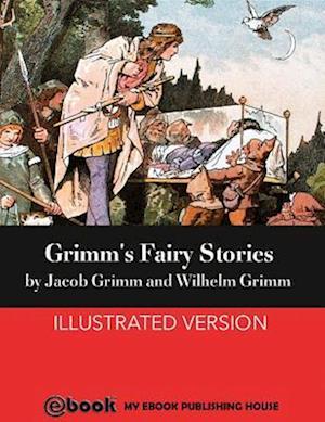 Grimm's Fairy Stories af Wilhelm Grimm, Jacob Grimm