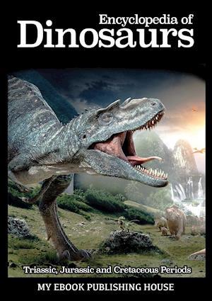 Bog, paperback Encyclopedia of Dinosaurs af Publishing House My Ebook