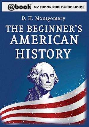 Bog, paperback The Beginner's American History af D. H. Montgomery