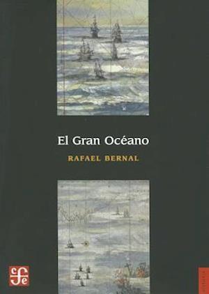 El Gran Oceano = The Great Ocean af Rafael Bernal