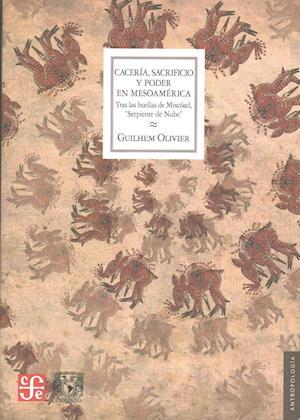 Bog, paperback Cacería, sacrificio y poder en Mesoamérica/ Hunting, sacrifice and power in Mesoamerica af Olivier Guilhem