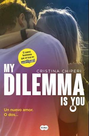 My Dilemma is You/ My Dilemma Is You af Cristina Chiperi