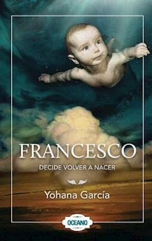 Francesco decide volver a nacer / Francesco Decided To be Reborn af Yohana Garcia