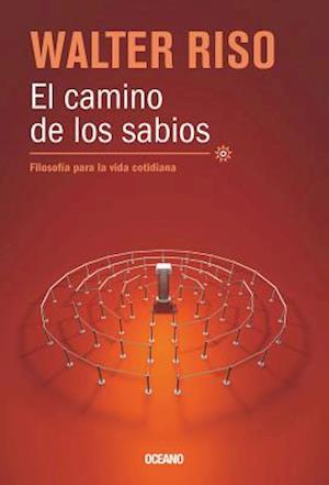 El Camino de los sabios / The Way of the Wise af Walter Riso