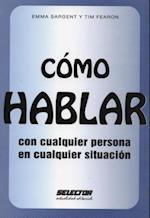 Como Hablar Con Cualquier Persona En Cualquier Situacion af Emma Sargent, Tim Fearon