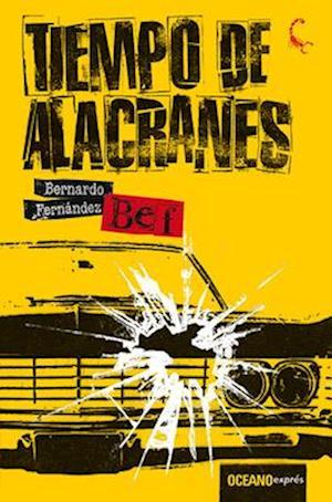 Tiempo de alacranes af Bernardo Fernandez