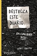 Destroza este diario en cualquier sitio/ Wreck This Journal Everywhere