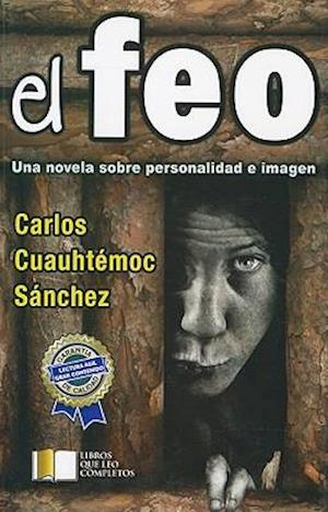 El Feo = The Ugly af Carlos Cuauhtemoc Sanchez