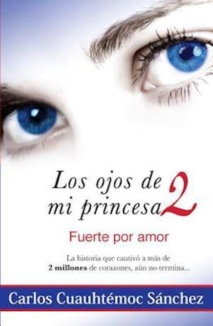 Ojos de Mi Princesa II af Carlos Cuauhtemoc Sanchez