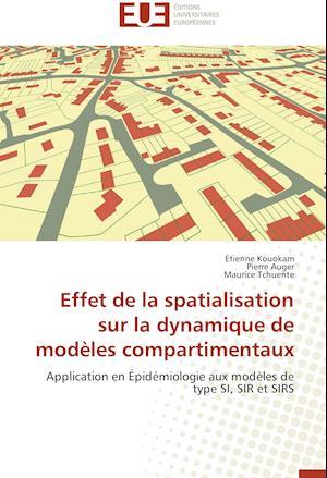 Effet de La Spatialisation Sur La Dynamique de Modeles Compartimentaux af Maurice Tchuente, Pierre Auger, Etienne Kouokam