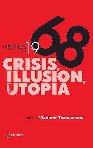 Promises of 1968 af Vladimir Tismaneanu