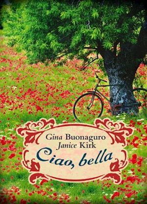 Ciao, bella af Gina Buonaguro, Janice Kirk