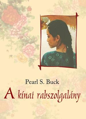 kinai rabszolgalany af Pearl S. Buck