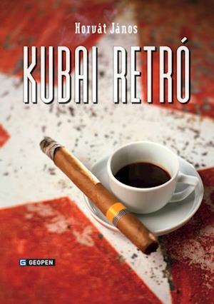 Kubai retro af Horvat Janos