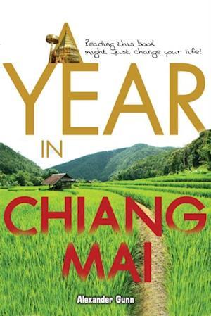 Year in Chiang Mai af Alexander Gunn